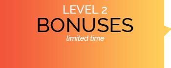 LEVEL 2 Bonuses