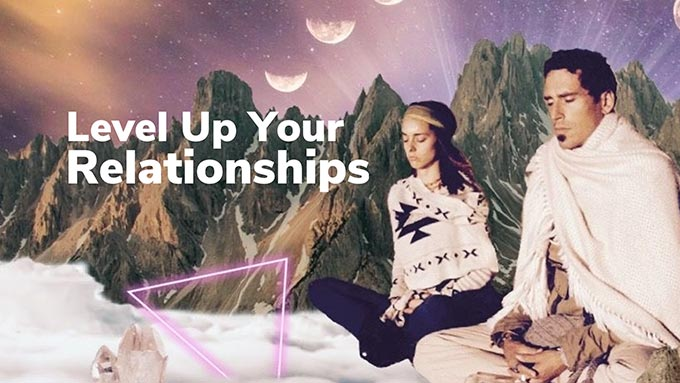 level up your relationships