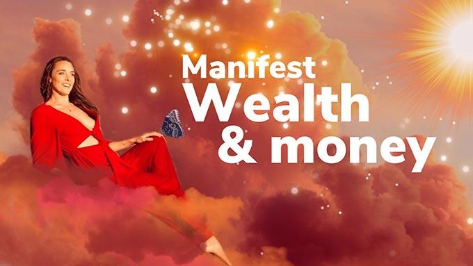 manifest wealth and money